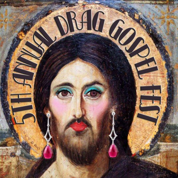 "Drag Jesus"" Church: God is a Diva - Juicy Ecumenism"